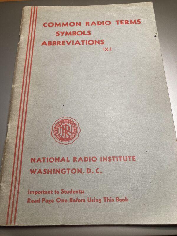 Dictionary Common Radio Terms Symbol Abbreviations National Radio Institute 1937