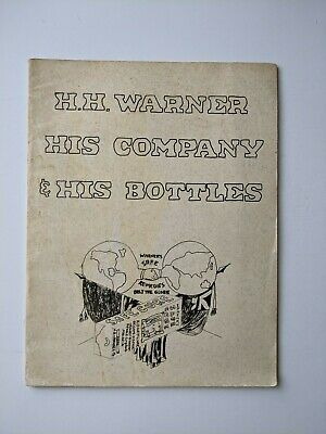 H.H. Warner His Company His Bottles Book Antique Reference By Michael Seeliger
