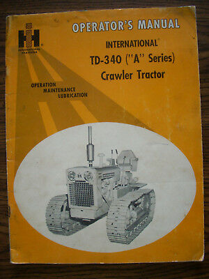 Ih Farmall Mccormick International Td340 Series A Crawler Owners Manual