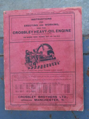 CROSSLEY HEAVY-OIL ENGINE INSTRUCTION BOOK FOR ERECTING & WORKING