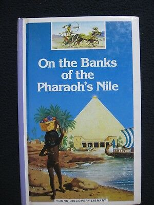 On The Banks Of The Pharaohs Nile  Young Discovery Library   Mar 01  1988  Co