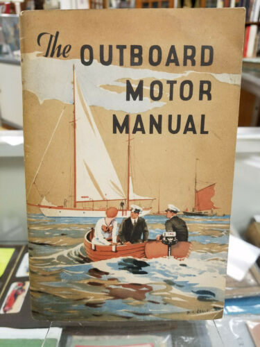 The Outboard Motor Manual CC Wakefield & Co Castrol Motor Oils c 1930 British
