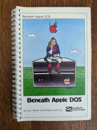 Vintage 1981 Beneath Apple DOS Don Worth Pieter Lechner Quality Software 3rd ED