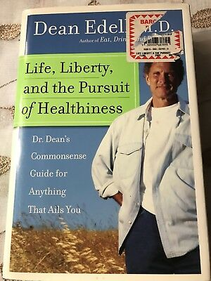 Life, Liberty And The Pursuit Of Healthiness By Dean Edell M.d. Hardcover