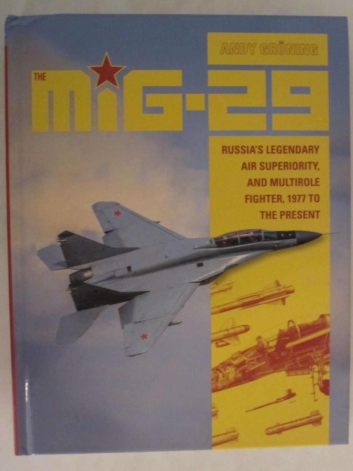 The MiG-29 : Russia's Legendary Air Superiority, and Multirole Fighter, 1977  to