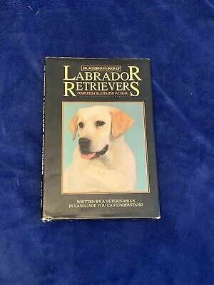 Dr. Ackerman's Book of Labrador Retrievers 1996 HC/DJ Care Raise Lab Working Dog, used for sale  Birmingham