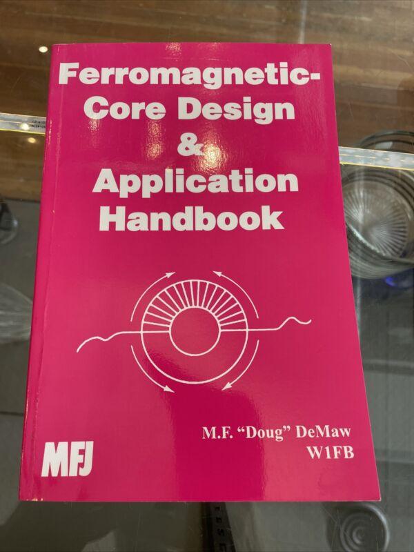Ferromagnetic-core Design And Application Handbook By MF Doug DeMaw