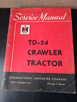 Ih International Harvester Td24 Crawler Tractor Service Manual