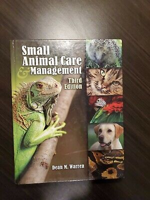 Small Animal Care and Management (Veterinary Technology) by Warren, Dean M. (…