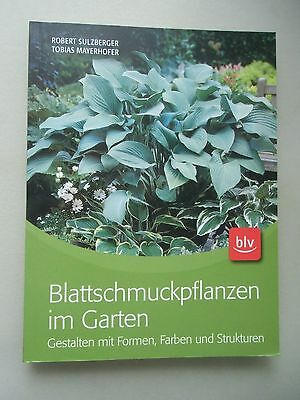 Blattschmuckpflanzen im Garten Gestalten mit Formen, Farben und Strukturen 2011
