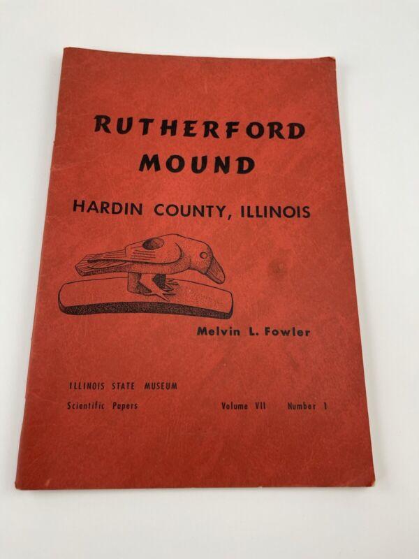 Rutherford Mound ~  Hardin County Illinois Mound Stone Tools 1957