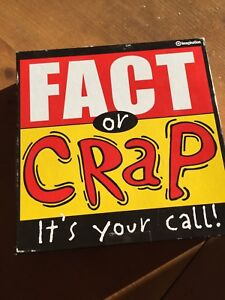 Fact or Crap It's your call