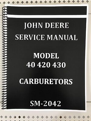 40 420 430 John Deere Carburetor Dealer Service Manual Repair Adjust Tuning