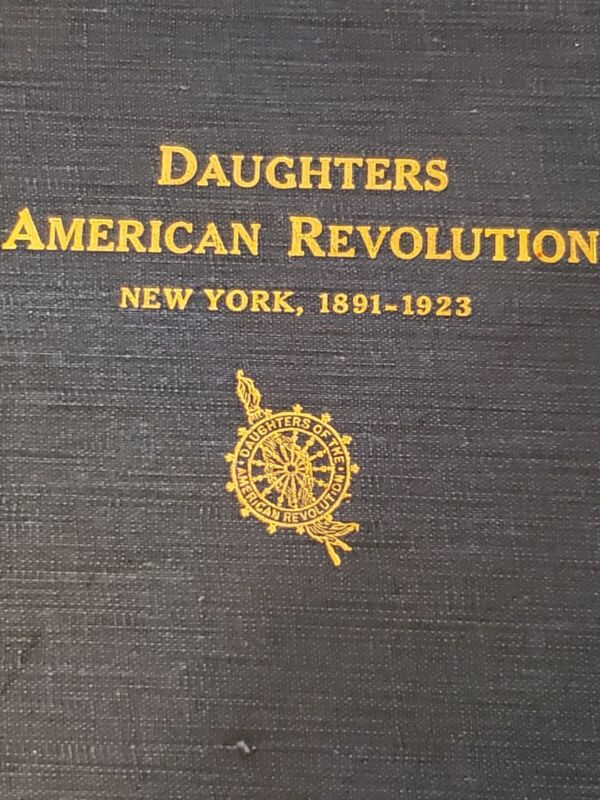 Daughters American Revolution New York 1891 - 1923 Hardcover Historical info