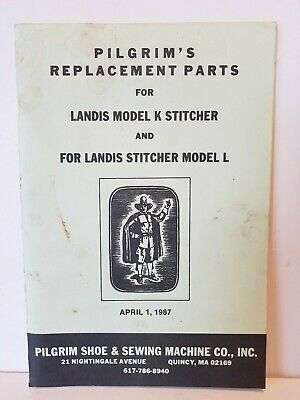Pilgrim Shoe Sewing Machine Landis Model K L Stitcher Replacement Parts Manual