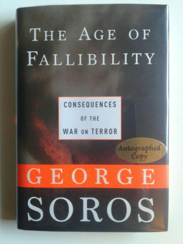 RARE AUTOGRAPH - George Soros SIGNED book THE AGE OF FALLIBILITY HCDJ 2006 Fine