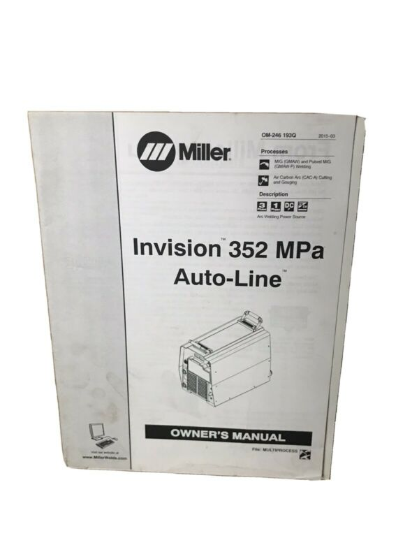 Miller Invision 352 MPa Auto Line Owners Manual OM-193Q Arc Mig