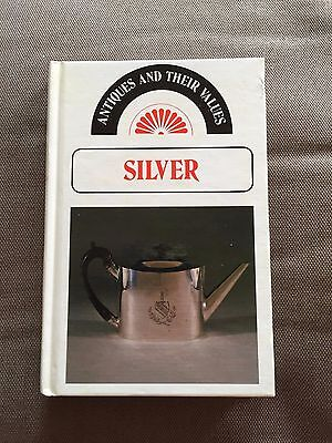 """1980 """"ANTIQUES & THEIR VALUES - SILVER"""" HARDBACK BOOK"""