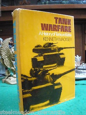 TANK WARFARE: HISTORY OF TANKS IN BATTLE 1972 Macksey HC/DJ/1st Ed. Photos Maps! ()