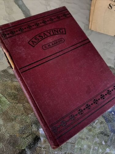 1900 Antique Assaying Book C H Aaron Metallurgist Mining Gold Silver Ore Copper