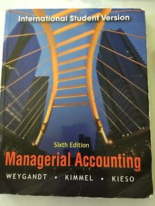 Managerial Accounting - sixth edition text book