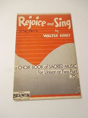 Vintage Rejoice & Sing by Walter Ehret Songs Piano Music Book