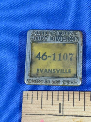 RARE 1920s BADGE CHRYSLER CORP AUTOMOTIVE BODY DIVISION EVANSVILLE, INDIANA