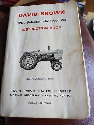 David Brown - 1200 Selectamatic Livedrive Tractor - Owners Manual Diesel Farm