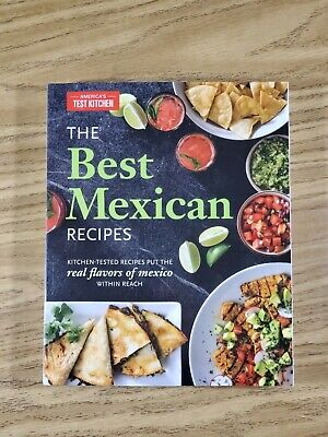 Best Mexican Recipes : Kitchen-Tested Recipes Put the Real Flavors of Mexico .9A