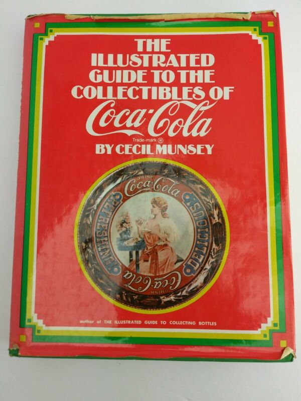 """VTG 1972 """"The Illustrated Guide to the Collectibles of Coca Cola""""  Cecil Munsey"""
