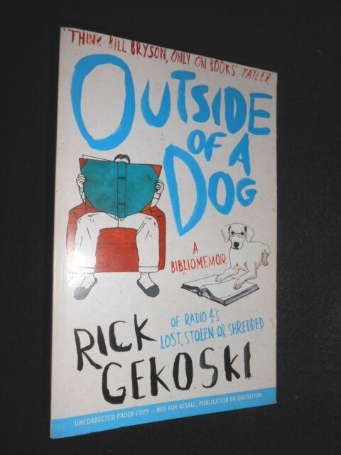Outside of a Dog - Rick Gekoski 2009-1st, Bookman Bibliomemoir Uncorrected Proof