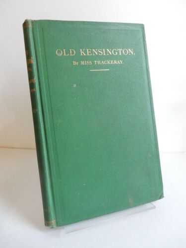 Antique Victorian 1873 Old Kensington Miss Thackeray Harper & Brothers 1st Ed