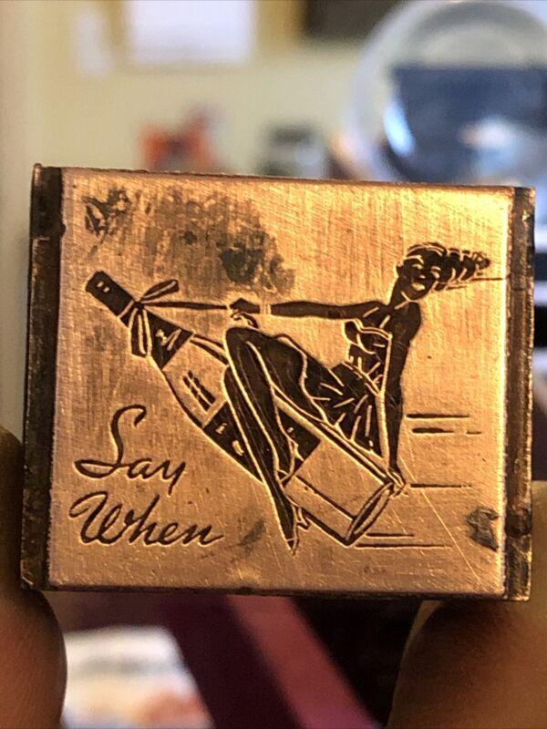 """Vintage Wood & Metal Metal Printing Print Block Stamps, Say When """""""