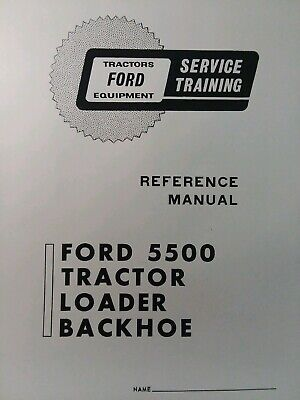Ford 5500 Tlb Tractor Loader Backhoe Reference Service Mechanic Training Manual
