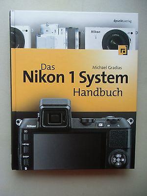 Das Nikon 1 System 1. Auflage 2013 Kamera Fotografie