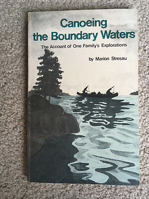 BOOK Canoeing the Boundary Waters AN Account of One Family's Explorations NATURE