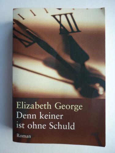 Denn keiner ist ohne Schuld - Elizabeth George - Roman 1999 - 665 Seiten