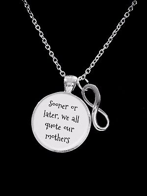 Mom Necklace Sooner Or Later We All Quote Our Mothers Christmas Gift ()