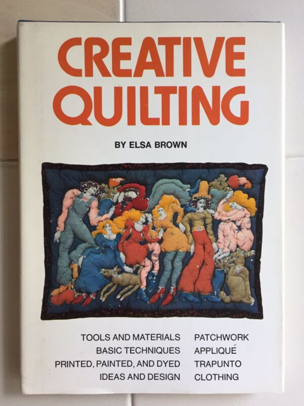 rare CREATIVE QUILTING Book by Elsa Brown_ Ideas & Design_Patchwork_Trapunto +