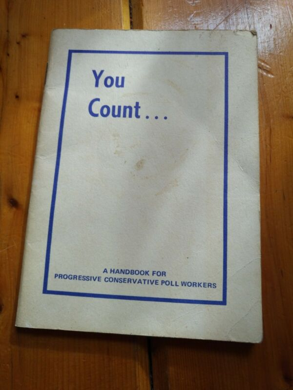 You Count New Brunswick Progressive Conservative Poll Workers Handbook 1965