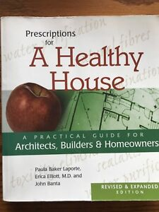 Prescriptions for a Healthy House: A Practical Guide..