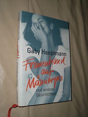 Gaby Hauptmann: Frauenhand auf Männerpo und andere Geschichten (Gebunden)