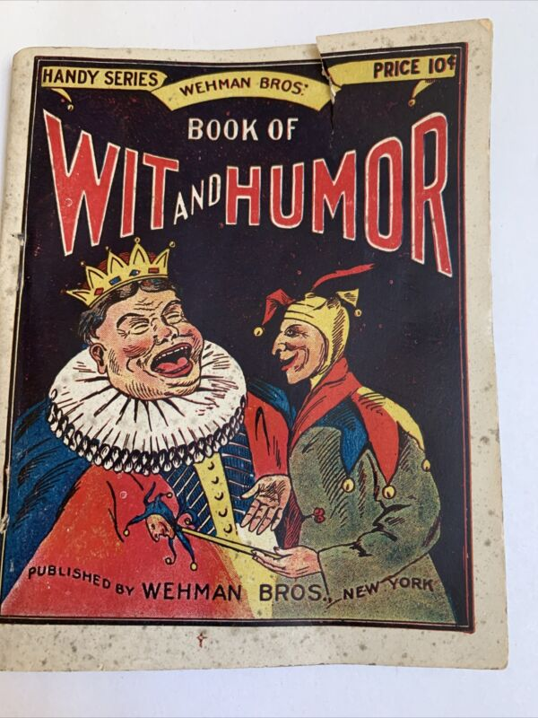 Antique Wehman Bros. Book of Wit and Humor 1912  #6A
