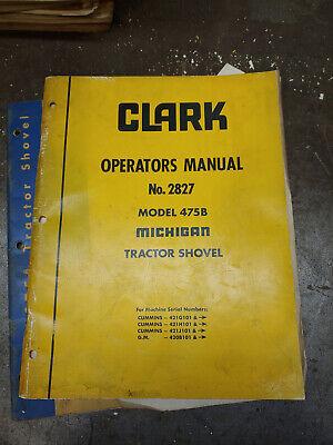 Clark Michigan Model 475b Tractor Shovel Operators Manual No. 2827