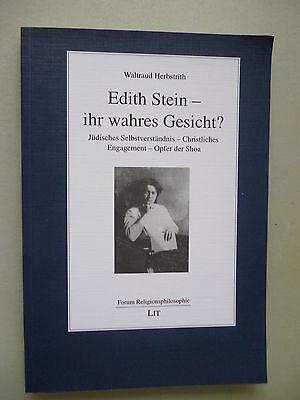 Edith Stein ihr wahres Gesicht? Jüdisches Selbstverständnis Christliches Engagem