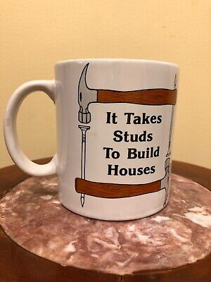 """""""It Takes Studs To Build Houses"""" White Coffee Cup Mug ()"""