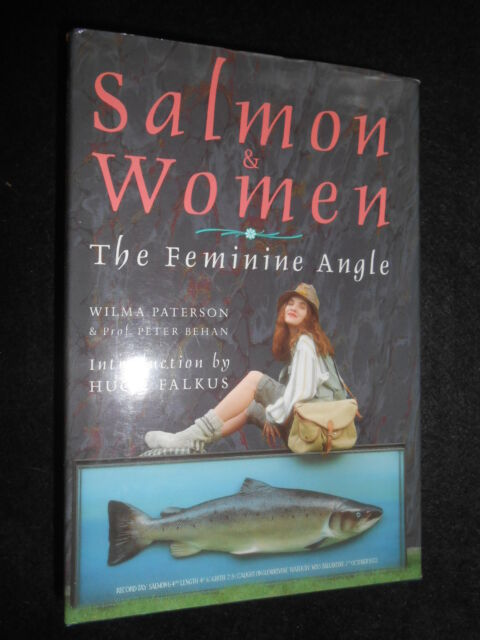 Salmon and Women: The Feminine Angle by Wilma Paterson - 1990-1st - Fishing HB
