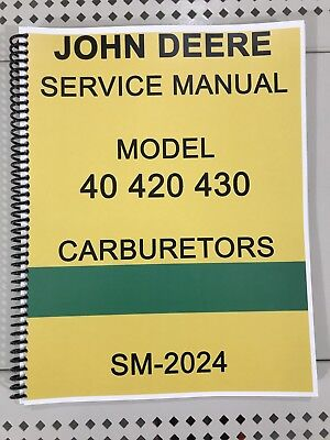 40 420 430 John Deere Carburetor Dealer Service Manual Repair Adjust Tuning