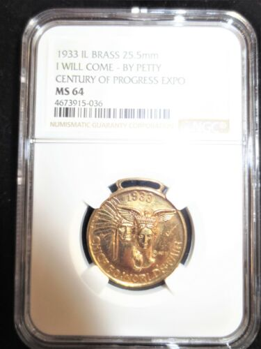 1933 I Will Come - By Petty, Century of Progress Expo, NGC MS64, Brass 25.5 mm