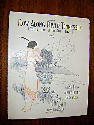 Vintage Sheet Music 1913-Flow Along River Tennessee To The Home Of Girl I Love - Flow Sheet Music